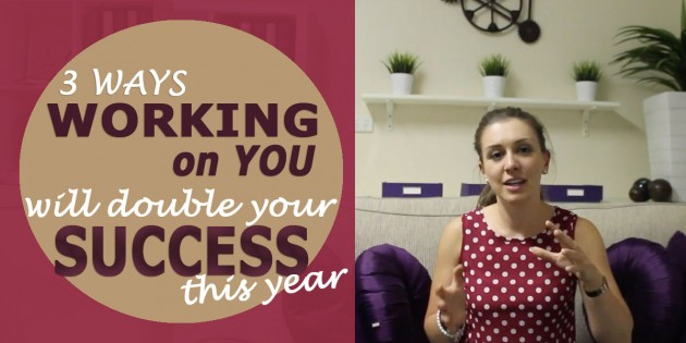 3 Ways Working On You Will Double Your Success This Year