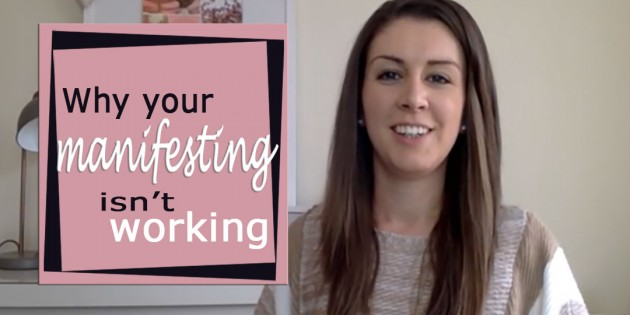 Why Your Manifesting Isn't Working