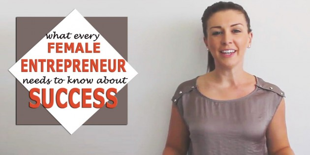 What Every Female Entrepreneur Needs To Know About Success