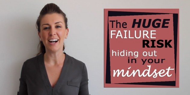 Huge Failure Risk Hiding Out In Your Mindset